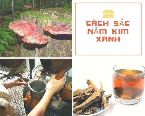 Cách sử dụng nấm lim xanh rừng tự nhiên Tiên Phước